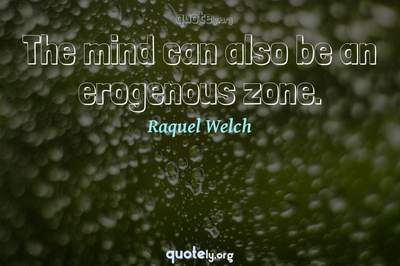 Photo Quote of The mind can also be an erogenous zone.