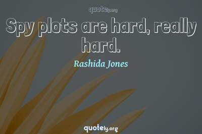 Photo Quote of Spy plots are hard, really hard.