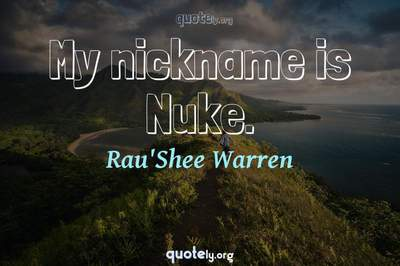 Photo Quote of My nickname is Nuke.