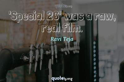 Photo Quote of 'Special 26' was a raw, real film.
