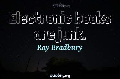 Photo Quote of Electronic books are junk.