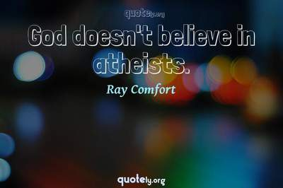Photo Quote of God doesn't believe in atheists.