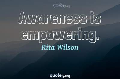 Photo Quote of Awareness is empowering.