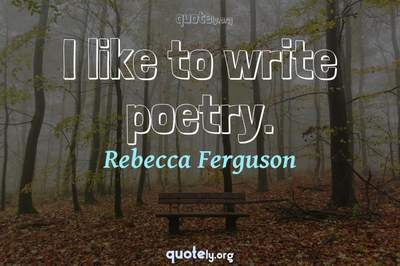 Photo Quote of I like to write poetry.