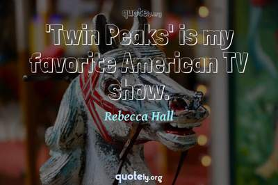Photo Quote of 'Twin Peaks' is my favorite American TV show.