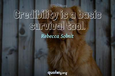 Photo Quote of Credibility is a basic survival tool.