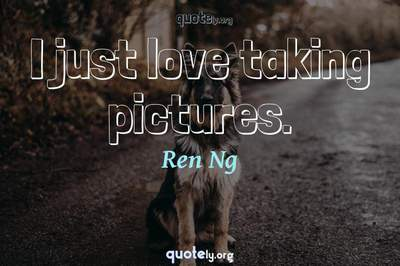 Photo Quote of I just love taking pictures.