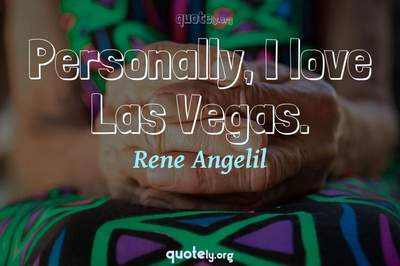 Photo Quote of Personally, I love Las Vegas.