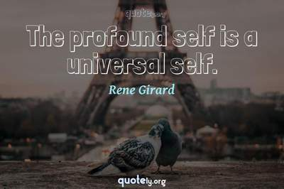 Photo Quote of The profound self is a universal self.