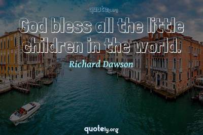 Photo Quote of God bless all the little children in the world.