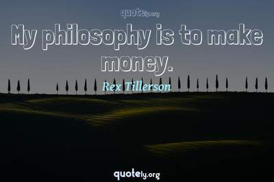 Photo Quote of My philosophy is to make money.