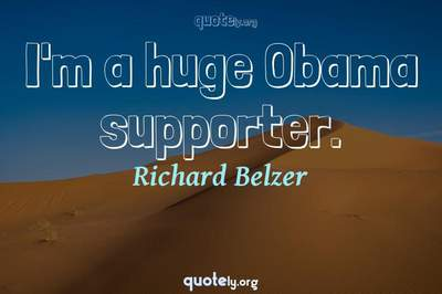 Photo Quote of I'm a huge Obama supporter.