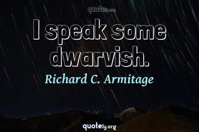 Photo Quote of I speak some dwarvish.