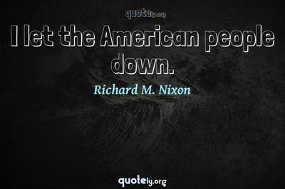 Photo Quote of I let the American people down.