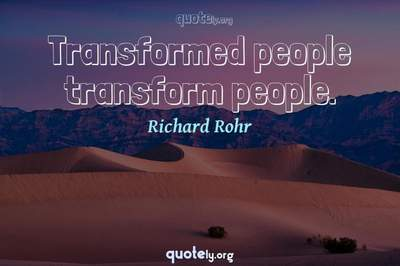 Photo Quote of Transformed people transform people.