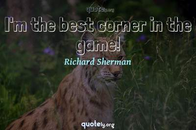 Photo Quote of I'm the best corner in the game!