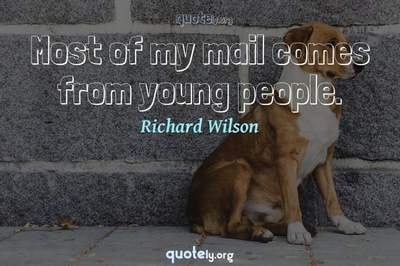 Photo Quote of Most of my mail comes from young people.