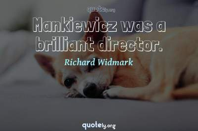 Photo Quote of Mankiewicz was a brilliant director.