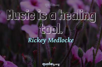 Photo Quote of Music is a healing tool.