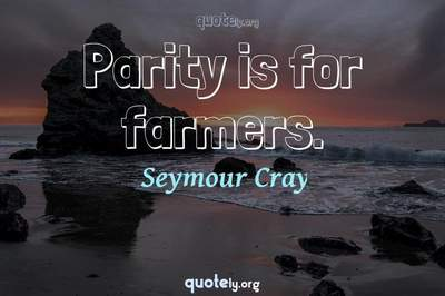 Photo Quote of Parity is for farmers.