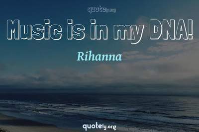 Photo Quote of Music is in my DNA!