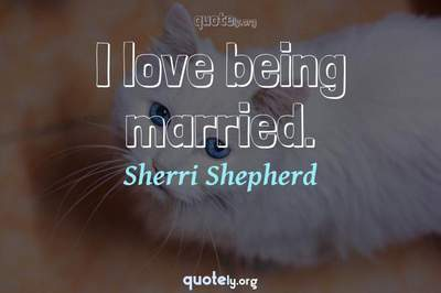 Photo Quote of I love being married.