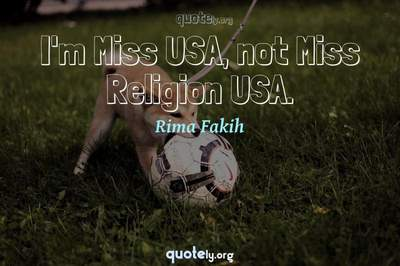 Photo Quote of I'm Miss USA, not Miss Religion USA.