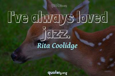 Photo Quote of I've always loved jazz.