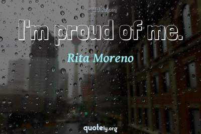 Photo Quote of I'm proud of me.