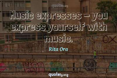Photo Quote of Music expresses - you express yourself with music.