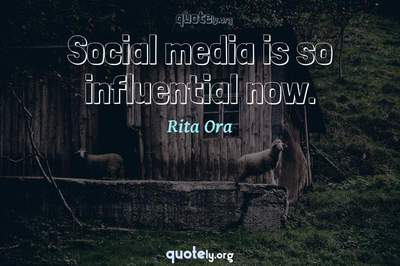 Photo Quote of Social media is so influential now.