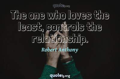 Photo Quote of The one who loves the least, controls the relationship.
