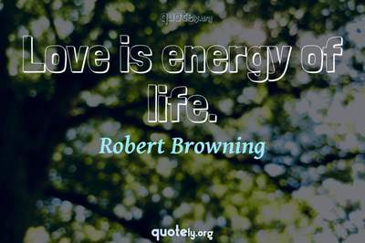 Photo Quote of Love is energy of life.