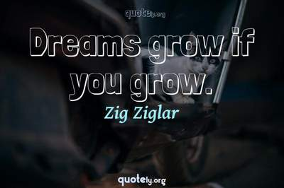 Photo Quote of Dreams grow if you grow.