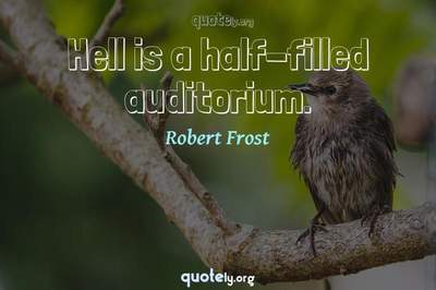 Photo Quote of Hell is a half-filled auditorium.