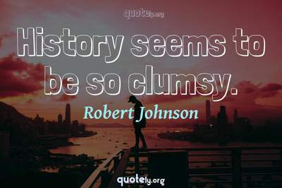 Photo Quote of History seems to be so clumsy.