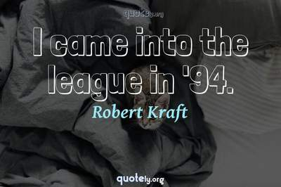Photo Quote of I came into the league in '94.