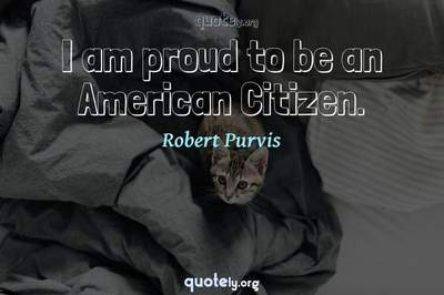 Photo Quote of I am proud to be an American Citizen.