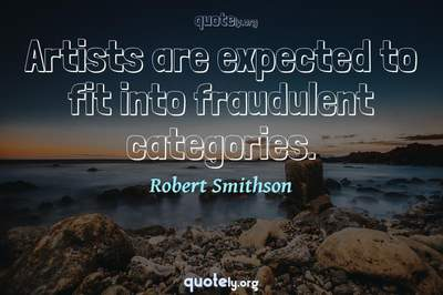 Photo Quote of Artists are expected to fit into fraudulent categories.