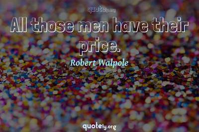 Photo Quote of All those men have their price.