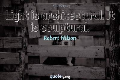 Photo Quote of Light is architectural. It is sculptural.
