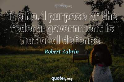 Photo Quote of The No. 1 purpose of the federal government is national defense.