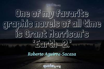 Photo Quote of One of my favorite graphic novels of all time is Grant Morrison's 'Earth-2.'