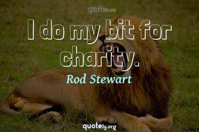 Photo Quote of I do my bit for charity.
