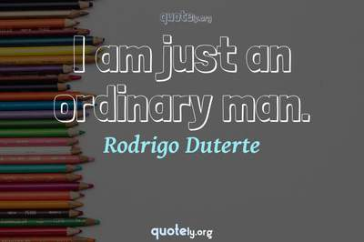 Photo Quote of I am just an ordinary man.