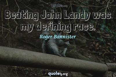 Photo Quote of Beating John Landy was my defining race.