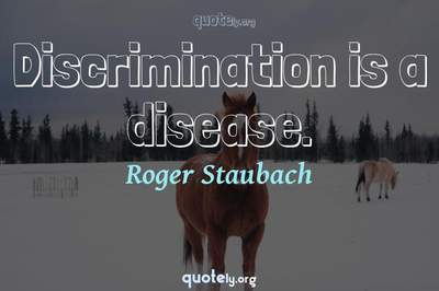 Photo Quote of Discrimination is a disease.