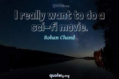 Photo Quote of I really want to do a sci-fi movie.