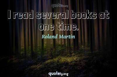 Photo Quote of I read several books at one time.