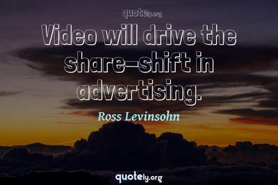 Photo Quote of Video will drive the share-shift in advertising.